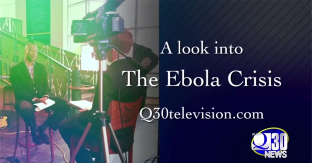 News Team 30: A look into the Ebola crisis