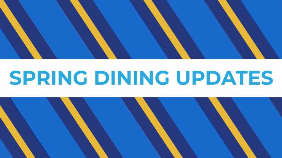 New changes to dining in Spring 2021