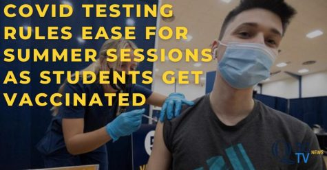 COVID-19 testing guidelines ease for summer sessions as students get vaccinated