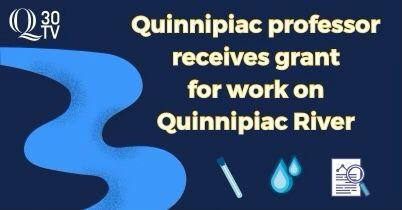 Quinnipiac professor receives grant for work on Quinnipiac River