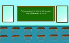 Professors speak on teaching in-person classes during the pandemic